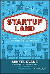 Startupland: How Three Guys Risked Everything to Turn an Idea into a Global Business (Mikkel Svane & Carlye Adler)