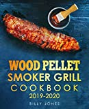 Wood Pellet Smoker Grill Cookbook 2019-2020: The Ultimate Wood Pellet Smoker and Grill Cookbook (Pellet Grill Cookbook 1)