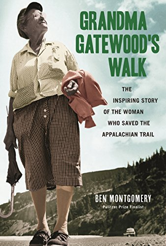 Grandma Gatewood's Walk: The Inspiring...