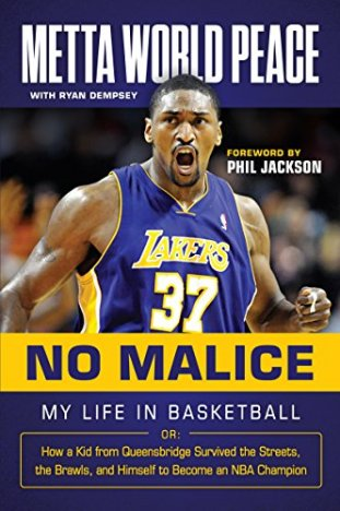 No Malice: My Life in Basketball or: How a Kid from Queensbridge Survived the Streets, the Brawls, and Himself to Become an NBA Champion by [World Peace, Metta, Dempsey, Ryan]
