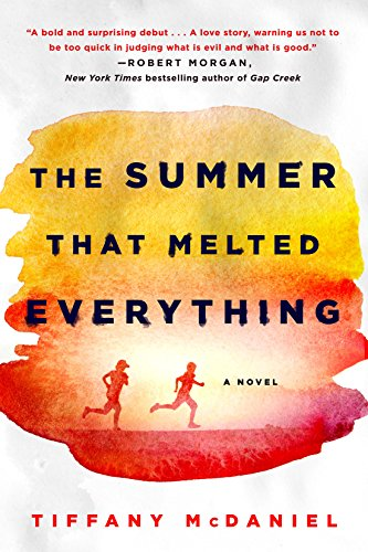 The Summer That Melted Everything: A Novel by [McDaniel, Tiffany]