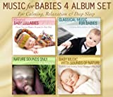 Music for Babies: Greatest Baby Lullabies, Classical Music for Babies, Nature Sounds Only, Baby Music With Sounds of Nature for Calming Relaxation and Deep Sleep
