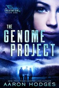 The Genome Project (The Evolution Gene Book 1) by Aaron Hodges