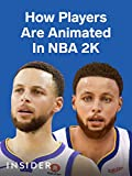 How NBA 2K Makes Basketball Players Look Real In Video Games
