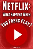 Netflix: What Happens When You Press Play? (English Edition)
