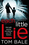 Each Little Lie: A gripping psychological thriller with a heart-stopping twist by [Bale, Tom]