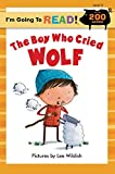 The Boy Who Cried Wolf (I'm Going to Read, Level 3) (I'm Going to Read® Series)