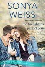 The Firefighter's Perfect Plan by Sonya Weiss