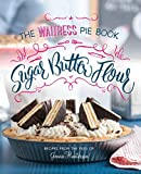 Product review for Sugar, Butter, Flour: The Waitress Pie Book