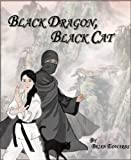 Black Dragon, Black Cat