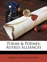 Poems & Poemes; Autres Alliances par Clifford Barney