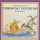 Throwing tantrums (A children's book about)