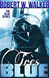 TRE`S BLUE - An Aurelia Murphy Hiyakawa Paranormal Thriller: Book #3 in the BLUE Series (PSI BLUE)