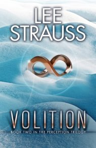 VOLITION: (A Sci-fi Mystery Dystopian Romance) (The Perception Trilogy Book 2) by [Strauss, Lee]