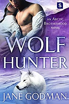 Wolf Hunter: A Shifter Romance (Arctic Brotherhood, Book 5) by [Godman, Jane]