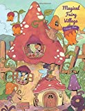 Magical Fairy Village - Coloring Book: Serene Little Village Series (Coloring Gifts for Adults, Women, Kids)