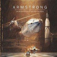 Armstrong : Die abenteuerliche Reise einer Maus zum Mond / Torben Kuhlmann