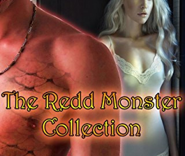 The Redd Monster Collection 18 Erotic Stories Of Monsters Women And Taboo Desires