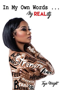 In My Own WORDS...MY Real Reality by [Wright, Toya]