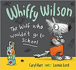 Image result for Whiffy Wilson, the wolf who wouldn't go to school / Caryl Hart, Leonie Lord.