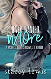 Never Wanted More (Nashville Secrets)