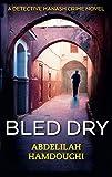 Bled Dry: A Novel (A Detective Hanash Crime Novel)