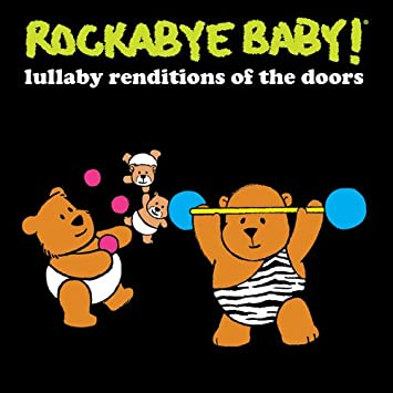 Image result for Rockabye Baby! Lullaby Renditions of The Doors