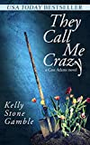 They Call Me Crazy (A Cass Adams Novel Book 1)