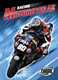 Racing Motorcycles (Torque: World's Fastest) (Torque Books)