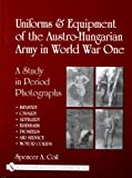 Uniforms & Equipment Of The Austro-Hungarian Army In World War One