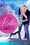 The Better Man: A Snow Valley Romance