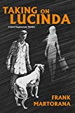 Taking On Lucinda: A Kent Stephenson Thriller (Kent Stephenson Thrillers Book 1)