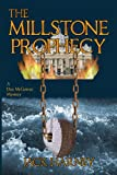 The Millstone Prophecy: A Dax McGowan Mystery