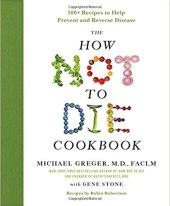 The How Not to Die Vegetarian Cookbook