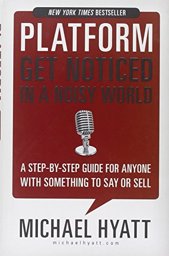 Platform: Get Noticed in a Noisy World