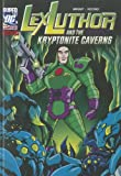 Lex Luthor and the Kryptonite Caverns (DC Super-villains)