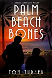 Palm Beach Bones (Charlie Crawford Palm Beach Mysteries Book 4)