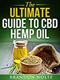 The Ultimate Guide to CBD Hemp Oil