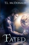 Fated (The Marked Series Book 2) by [McDonald, T.L.]