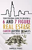 Women, Wealth & Real Estate: Your Personal Guide To A 6 And 7 Figure Real Estate Career Outside Of Sales