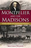 Montpelier and the Madisons: House, Home and American Heritage (Landmarks)