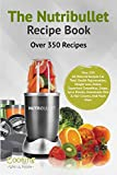 Product review for Nutribullet Recipe Book: Over 350 Recipes All-Natural Recipes For Total Health Rejuvenation, Weightloss, Detox, Superfood Smoothies, Soups, Spice Blends, ... More (Nutribullet Recipe Book Series 1)