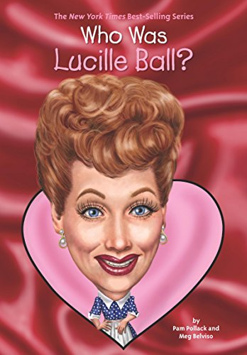 Who Was Lucille Ball? (Who Was?) by [Pollack, Pam, Belviso, Meg]