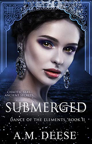 Submerged (Dance of the Elements Book 2) by [Deese, A.M.]