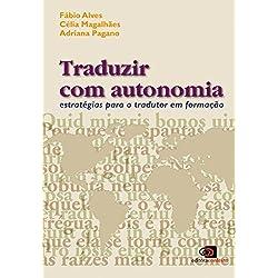 Traduzir com Autonomia. Estratégias Para o Tradutor em Formação