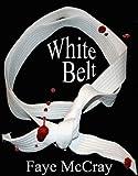 White Belt (Dani's Belts Book 1)
