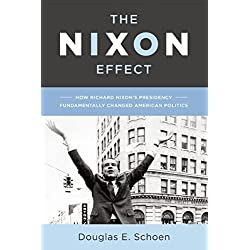 The Nixon Effect: How Richard Nixon's Presidency Fundamentally Changed American Politics