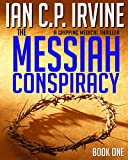 The Messiah Conspiracy - A Gripping Medical Thriller (Book One)