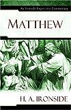 Matthew (Ironside Expository Commentaries)