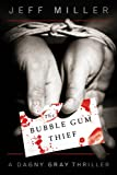 The Bubble Gum Thief (Dagny Gray Thriller)